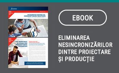 Eliminarea nesincronizărilor dintre Proiectare și Producție. (I)