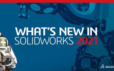 SOLIDWORKS 2021: 4 Îmbunătățiri pe componente